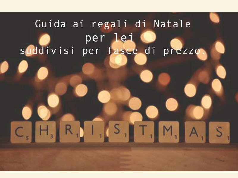 Regali Di Natale Per Cognata.Guida Ai Regali 2016 Che Ti Salva Il Natale Tante Idee Per Lei